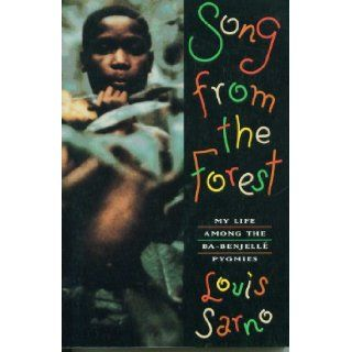 Song from the Forest My Life Among the Ba Benjelle Pygmies Louis Sarno 9780140236606 Books
