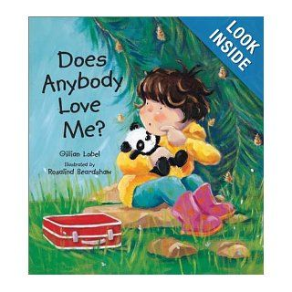 Does Anybody Love Me?: Gilliam Lobel: 9781561483686: Books