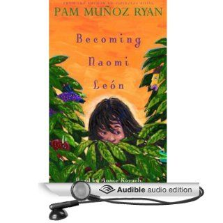 Becoming Naomi Leon (Audible Audio Edition): Pam Munoz Ryan, Annie Kozuch: Books