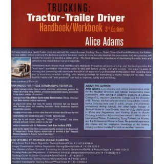 Trucking: Tractor Trailer Driver Handbook/Workbook: Alice Adams: 9781418012625: Books