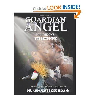 GUARDIAN ANGEL VOLUME ONE THE BEGINNING (Volume 1) Dr. Arnold Spero Bisase 9781477235317 Books