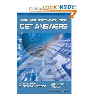 Ask Mr. Technology, Get Answers (9781586832896) Joe Huber, Christine Weiser Books