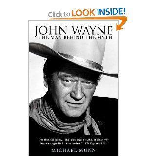 John Wayne The Man Behind the Myth Michael Munn 9780451214140 Books