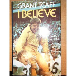 I Believe: Grant Teaff With Sam Blair: Books