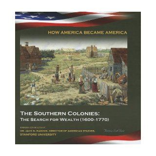 The Southern Colonies: The Search for Wealth (1600 1770) (How America Became America (Mason Crest)): Teresa LaClair: 9781422223987: Books