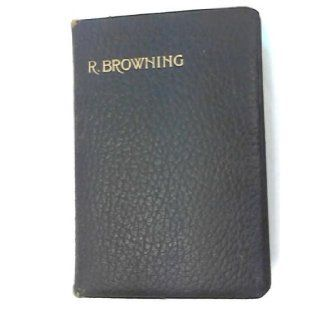 Poems of Robert Browning,  Containing Dramatic lyrics, Dramatic romances, Men and women, dramas, Pauline, Paracelsus, Christmas eve and Easter day, Sordello, and Dramatis personae Robert Browning Books