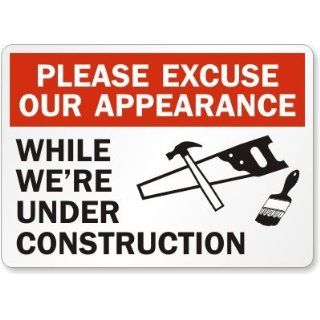 "Please Excuse Our Appearance While We'Re Under Construction (with graphic), Heavy Duty Aluminum Sign, 80 mil, 36"" x 24"": Industrial Warning Signs: Industrial & Scientific"
