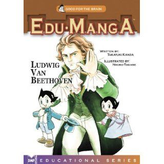 Edu Manga: Ludwig Van Beethoven: Takayuki Kanda, Naoko Takase: 9781569709733: Books