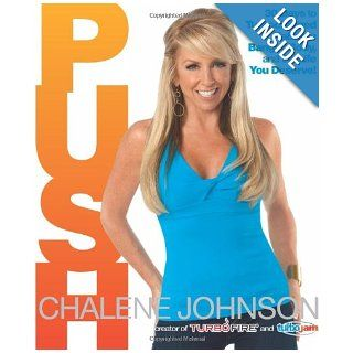PUSH 30 Days to Turbocharged Habits, a Bangin' Body, and the Life You Deserve Chalene Johnson 9781609613334 Books