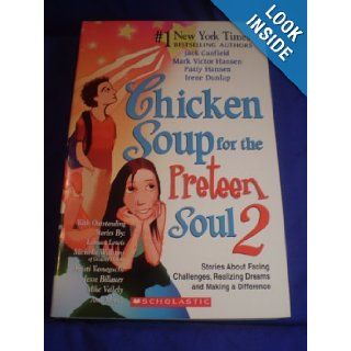 Chicken Soup for the Preteen Soul 2: Etal. Canfield Jack: 9780439674997: Books