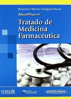 Tratado de Medicina Farmaceutica / Treatise on Pharmaceutical Medicine (Spanish Edition) (9788498350104) Gonzalo Hernandez Herrero, Alfonso Moreno Gonzalez, Francisco Zaragoza Garcia, Alberto Porras Chavarino Books