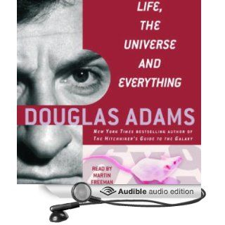 Life, the Universe, and Everything The Hitchhiker's Guide to the Galaxy, Book 3 (Audible Audio Edition) Douglas Adams, Martin Freeman Books