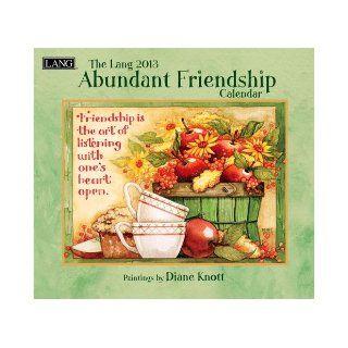 The Lang Abundant Friendship 2013 Wall Calendar Diane Knott 9780741241740 Books