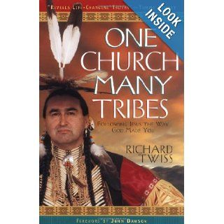 One Church, Many Tribes  Following Jesus the Way God Made You Richard Twiss 9780830725458 Books