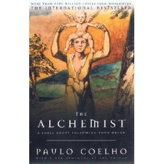 The Alchemist, A Fable About Following Your Dream Paulo Coelho 9780062502186 Books