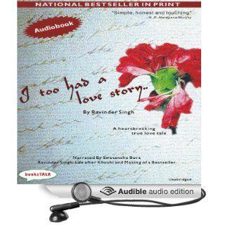 I Too Had a Love Story (Audible Audio Edition) Ravinder Singh, Swetanshu Bora Books