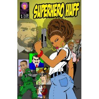 Superhero Huff Comic Book Volume 1 (Superhero Huff V1, Book 1): Yorli Huff, Superhero Huff is a comic book series that is about a strong young black female undercover police officer that has special powers from birth., She understands from growing up in th