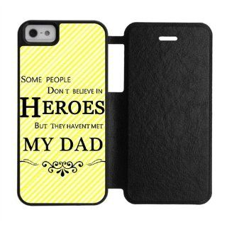 "Premium iPhone 5/5S Case   Fathers Day Quotes "" Some People Don't Believe In Heroes, But They Haven't Met My Dad "" Striped Lines Pattern Nature Flower Forever Love Stlye Best Gifts For Father Folio Cover Protective Otterbox   Retail Packa"