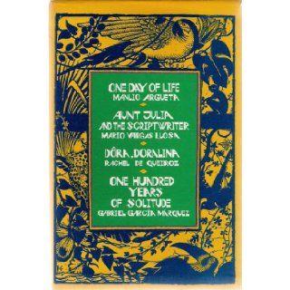 One Day of Life & Dora, Doralina & Aunt Julia and the Scriptwriter & One Hundred Years of Solitude: Four Books: Manlio Argueta, Rachel De Queiroz, Mario Vargas Llosa Gabriel Garcia Marquez: Books
