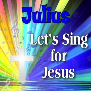 Julius, Jesus Loves the Little Children: Personalized Kid Music: MP3 Downloads