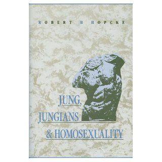 Jung, Jungians & Homosexuality: Robert H. Hopcke: 9780877734727: Books