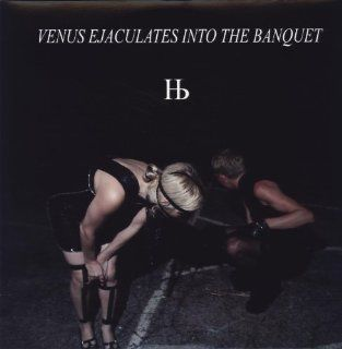 Venus Ejaculates Into the Banquet: Music