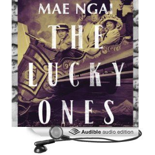 The Lucky Ones: One Family and the Extraordinary Invention of Chinese America (Audible Audio Edition): Mae M. Ngai, Angela Lin: Books