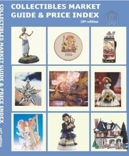 Collectibles Market Guide & Price Index: Today's Most Comprehensive Guide to Collectibles: Collectors Information Bureau: 9780930785338: Books