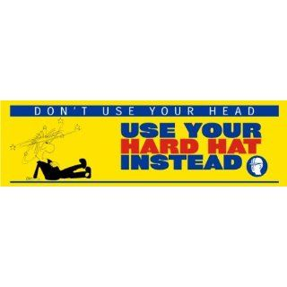 """Don't Use Your Head, Use Your Hard Hat Instead Banner, 96"""" x 28"""" Industrial Warning Signs Industrial & Scientific"""