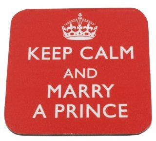 """Keep Calm and Marry a Prince"" Coaster"
