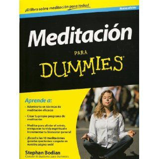 Meditacion para Dummies (Spanish Edition): Stephan Bodian: 9786070716980: Books