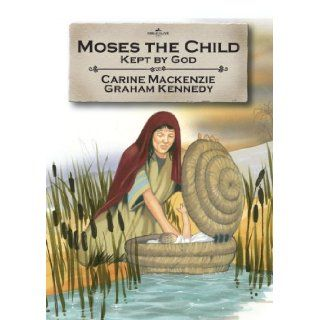 Moses the Child: Kept by God (Bible Alive): Carine MacKenzie: 9781845503307:  Children's Books