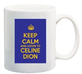 Keep Calm and Listen to Celine Dion   11 Oz Coffee Mug Blue and Yellow Album CD   Nice Motivational And Inspirational Office Gift Kitchen & Dining