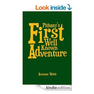 Pithany's First Well Known Adventure eBook: Antonae Webb: Kindle Store