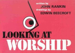 Looking at Worship: John Rankin: 9780718824426: Books