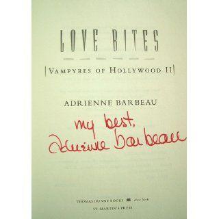 Love Bites (Vampyres of Hollywood) Adrienne Barbeau 9780312367282 Books