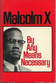 By Any Means Necessary   Speeches, Interviews and a Letter Malcolm X, George Breitman Books