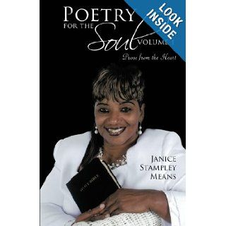 Poetry for the Soul: Volume 1: Prose from the Heart: Janice Stampley Means: 9781475971484: Books