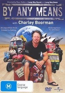 Charley Boorman: Ireland to Sydney by Any Means [Regions 2 & 4]: Charley Boorman, Russ Malkin, Paul Mungeam, Lucy Trujillo, Oliver Blackwell, Doone Boorman, Kinvara Boorman, Olly Boorman, Anne Holst, Emily Malkin, CategoryDocumentaries, CategoryMiniSer