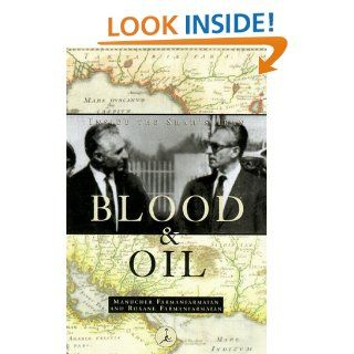 Blood and Oil: Inside the Shah's Iran (Modern Library Paperbacks): Manucher Farmanfarmaian: 9780375753084: Books