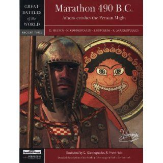 Marathon 490 BC: Athens Crushes The Persian Might   Great Battles of the World series (7002): Belezos, Giannopoulos, Kotoulas and Grigoropoulos: 9780897475617: Books