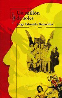 Un millon de soles/ A Million Soles (Spanish Edition) Jorge Eduardo Benavides 9789972232954 Books