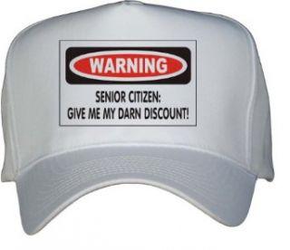 SENIOR CITIZEN: GIVE ME MY DARN DISCOUNT! White Hat / Baseball Cap: Clothing
