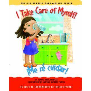 I Take Care of Myself /�Me s� cuidar (English and Spanish Foundations Series) (Book #22) (Bilingual) (Board Book) Gladys Rosa Mendoza, Mark Wesley, Luciana Navarro Powell 9781931398220 Books
