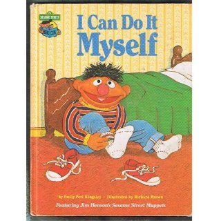 I Can Do It Myself: Featuring Jim Henson's Sesame Street Muppets: Emily Perl Kingsley, Richard Brown: 9780307231048: Books