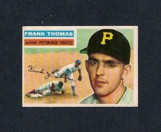 Frank Thomas 1956 Topps Baseball (Near Mint and Clean) (Pittsburgh Pirates) (New York Mets): Everything Else