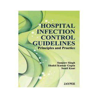 Hospital Infection Control Principles P Shakti Kumar Gupta 9789350259061 Books