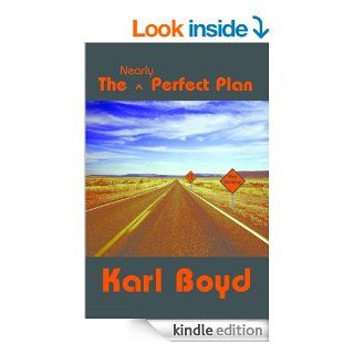 The Nearly Perfect Plan (Yes, We con) eBook: Karl Boyd: Kindle Store