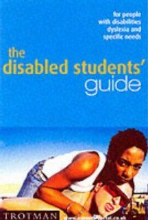 The Disabled Students' Guide: For People with Disabilities, Dyslexia and Specific Needs (9780856608483): Emma Caprez: Books