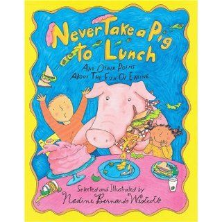 Never Take A Pig To Lunch: Nadine Bernard Westcott: 9780531068342:  Kids' Books